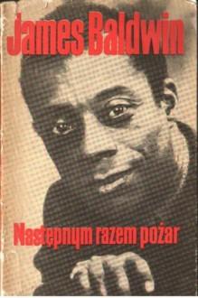 Następnym razem pożar - James Baldwin
