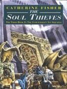 The Soul Thieves (Snow walker, #3) - Catherine Fisher