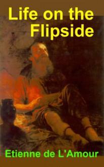 Life on the Flipside (Shadowlands) - Etienne de L'Amour