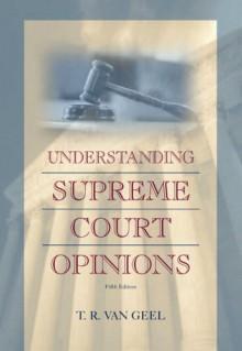 Understanding Supreme Court Opinions - Tyll van Geel