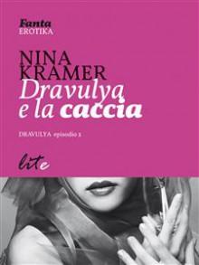 Dravulya e la caccia - Nina Kramer