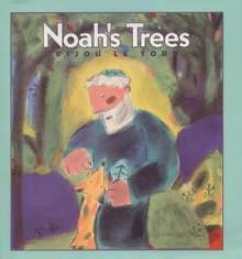 Noah's Trees - Bijou Le Tord, Le Tord