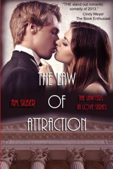 The Law of Attraction (Lawyers In Love) (Volume 1) - N.M. Silber, Julie Roberts, Carrie Spencer