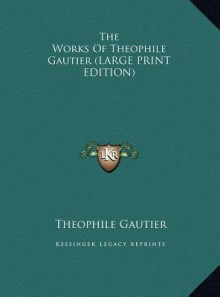 Complete works; translated and edited by F.C. de Sumichrast - Théophile Gautier