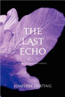 The Last Echo - Kimberly Derting