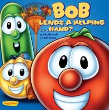 Bob Lends a Helping . . . Hand? - Mike Nawrocki, Cindy Kenney