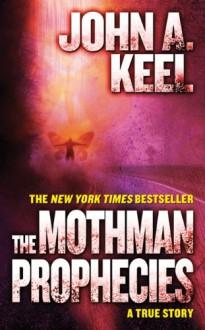 The Mothman Prophecies - John A. Keel