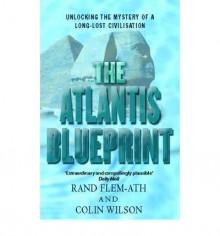 The Atlantis Blueprint - Rand Flem-Ath