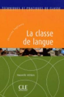 La Classe de Langue (New Edition) - Tagliante