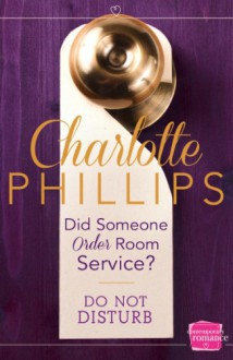 Did Someone Order Room Service? - Charlotte Phillips
