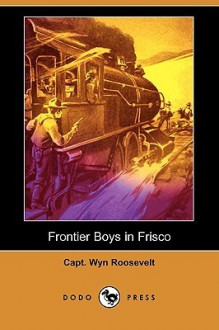 Frontier Boys in Frisco - Wyn Roosevelt, Rudolf Mencl
