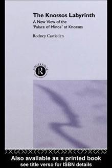 Knossos Labyrinth - Rodney Castleden