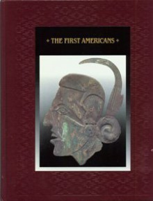 The First Americans - Time-Life Books
