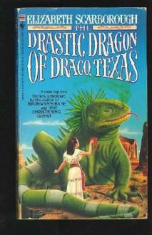 The Drastic Dragon of Draco, Texas - Elizabeth Ann Scarborough
