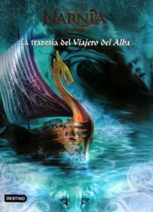 La Travesía del Viajero del Alba (Las Crónicas de Narnia, #5) - C.S. Lewis