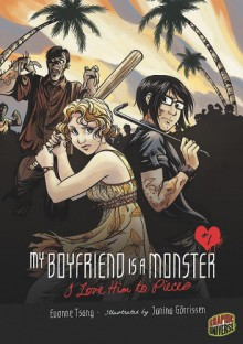 My Boyfriend Is a Monster 1: I Love Him to Pieces - Evonne Tsang