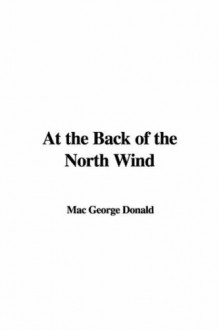 At the Back of the North Wind - Mac George Donald