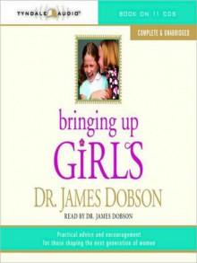 Bringing Up Girls (MP3 Book) - James C. Dobson