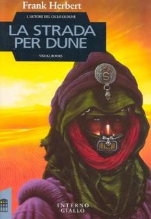 La Strada per Dune - Frank Herbert, Jim Burns