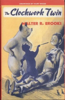 The Clockwork Twin - Walter R. Brooks, Kurt Wiese