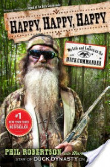 Happy, Happy, Happy - Phil Robertson