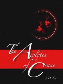 The Acolytes of Crane - J.D. Tew