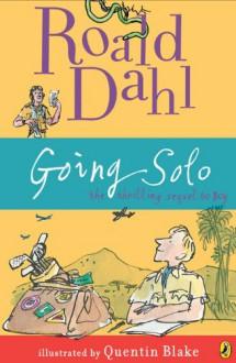 Going Solo - Quentin Blake,Roald Dahl