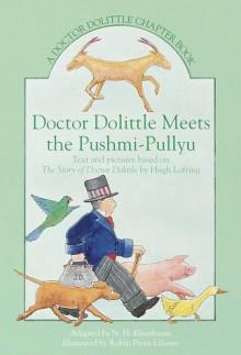 Doctor Dolittle Meets the Pushmi-Pullyu: A Doctor Dolittle Chapter Book (Doctor Dolittle Chapter Books) - N.H. Kleinbaum