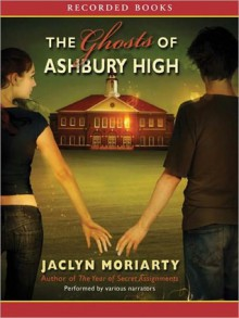 The Ghosts Of Ashbury High (MP3 Book) - Jaclyn Moriarty, Bianca Amato, Toby Leonard Moore, Colin McPhillamy