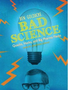 Bad Science: Quacks, Hacks, and Big Pharma Flacks (Audio) - Ben Goldacre, Jonathan Cowley