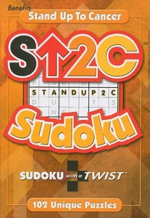 Stand Up 2 Cancer Sudoku: Sudoku with a Twist - Cal Rogers