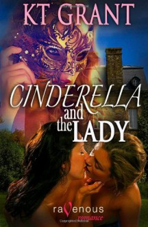 Cinderella and the Lady - KT Grant