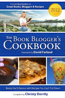 The 2012 Book Blogger's Cookbook (The Book Blogger's Cookbook) - Christy Dorrity,David Farland,Devon Dorrity,Jason Morrison