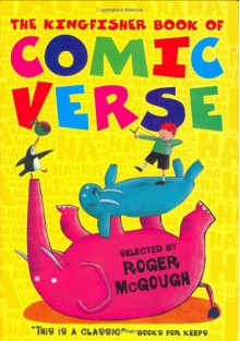 The Kingfisher Book Of Comic Verse - Caroline Holden