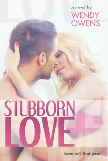 Stubborn Love - Wendy Owens