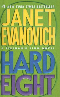 Hard Eight - Janet Evanovich