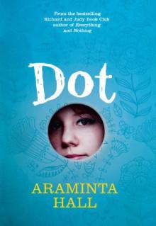 Dot - Araminta Hall