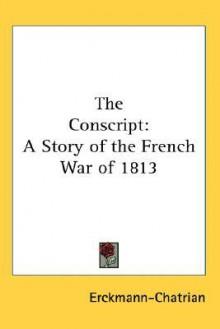The Conscript - Erckmann-Chatrian