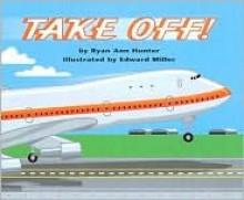 Take Off! - Ryan Ann Hunter