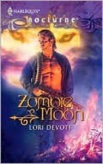 Zombie Moon (Harlequin Nocturne, #91) - Lori Devoti