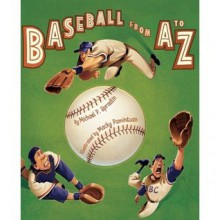 Baseball from A to Z Baseball from A to Z - Michael P. Spradlin, Macky Pamintuan