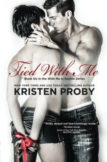 Tied with Me - Kristen Proby