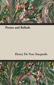 Poems and Ballads - Henry de Vere Stacpoole