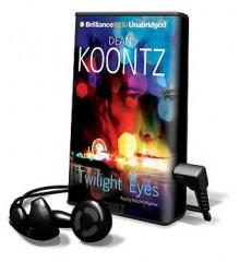 Twilight Eyes [With Earbuds] - Malcolm Hillgartner, Leigh Nichols, Dean Koontz