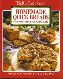 Betty Crocker's Homemade Quick Breads: Muffins, Biscuits and More - Betty Crocker