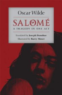 Salome - Oscar Wilde, Joseph W. Donahue, Barry Moser