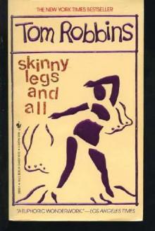 Skinny Legs and All - Tom Robbins