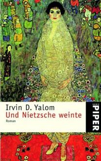Und Nietzsche weinte. - Irvin D. Yalom