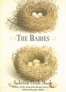 The Babies - Sabrina Orah Mark, Jane Miller