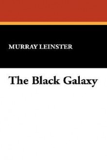 The Black Galaxy - Murray Leinster
